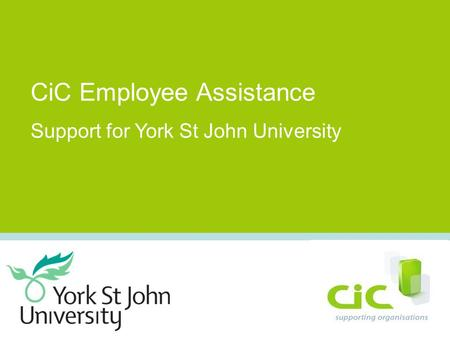 CiC Employee Assistance Support for York St John University.