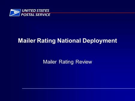 Mailer Rating National Deployment Mailer Rating Review.
