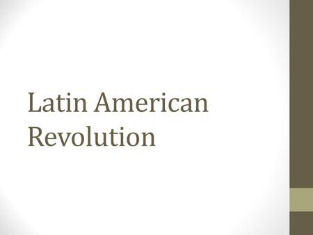Latin American Revolution. Agenda Bell Ringer: French Revolution and Congress of Vienna Review with Mr. T. Lecture: Independence in Latin America Part.