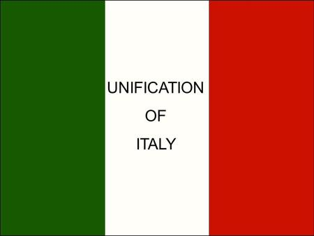 UNIFICATION OF ITALY.