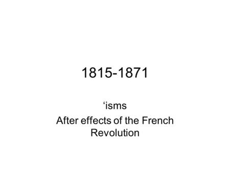 'isms After effects of the French Revolution