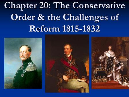 Chapter 20: The Conservative Order & the Challenges of Reform