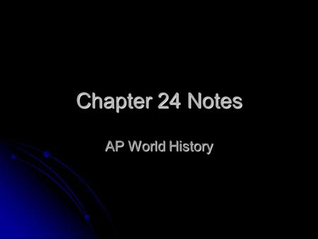 Chapter 24 Notes AP World History. I. The Ottoman Empire A. Egypt and the Napoleonic Example, 1798–1840 A. Egypt and the Napoleonic Example, 1798–1840.