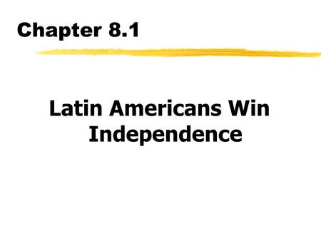 Latin Americans Win Independence