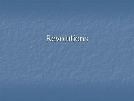 Revolutions. Latin America The French Revolution's ideas started other revolutions throughout the world The French Revolution's ideas started other revolutions.