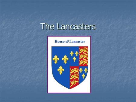 The Lancasters. Henry IV (1367 – 1413) was styled Earl of Derby and married Mary de Bohun; was styled Earl of Derby and married Mary de Bohun; supporeted.