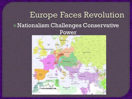  Nationalism Challenges Conservative Power.  Greeks- 1 st to win self-rule Former part of Ottoman Empire (which was crumbling at this time, but not.