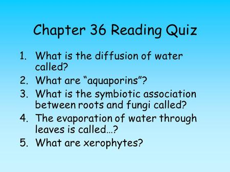Chapter 36 Reading Quiz What is the diffusion of water called?