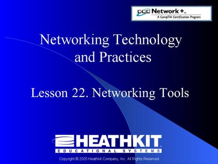 Lesson 22. Networking Tools. Objective At the end of this Presentation, you will be able to: