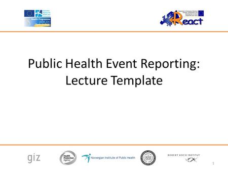Public Health Event Reporting: Lecture Template
