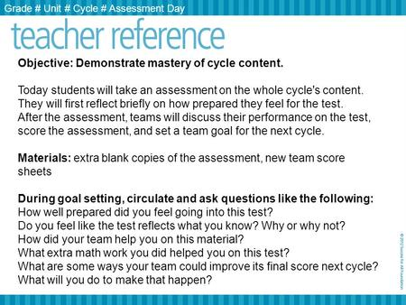 Objective: Demonstrate mastery of cycle content. Today students will take an assessment on the whole cycle's content. They will first reflect briefly on.