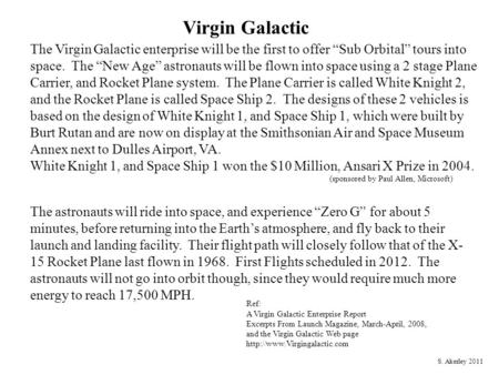 Virgin Galactic Ref: A Virgin Galactic Enterprise Report Excerpts From Launch Magazine, March-April, 2008, and the Virgin Galactic Web page
