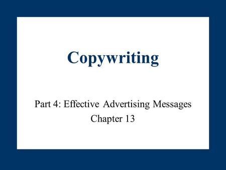 Part 4: Effective Advertising Messages Chapter 13
