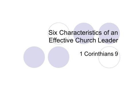 Six Characteristics of an Effective Church Leader 1 Corinthians 9.