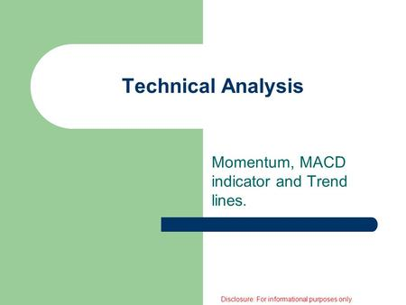 Technical Analysis Momentum, MACD indicator and Trend lines. Disclosure: For informational purposes only.
