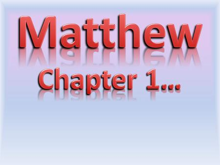 Summary of last week: Verses 1-17 – Genealogy of Messiah: Jesus was born into a family of sinners!