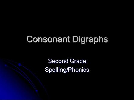 Consonant Digraphs Second Grade Spelling/Phonics.