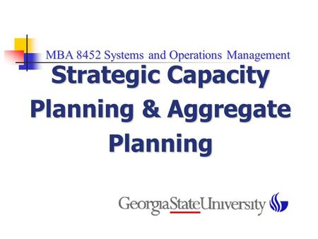 Strategic Capacity Planning & Aggregate Planning