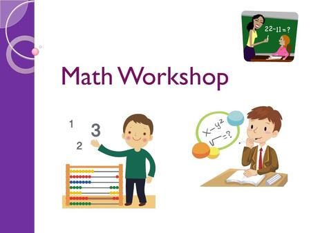 Math Workshop.