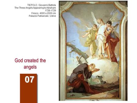 God created the angels 07 TIEPOLO, Giovanni Battista The Three Angels Appearing to Abraham 1726-1729 Fresco, 4000 x 2000 cm Palazzo Patriarcale, Udine.