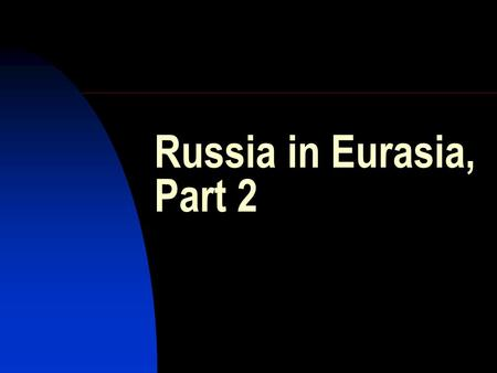 Russia in Eurasia, Part 2. Tsar Peter the Great, Emperor of All Russias (reign 1682-1725)
