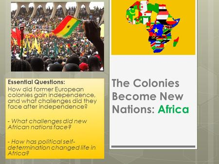 The Colonies Become New Nations: Africa