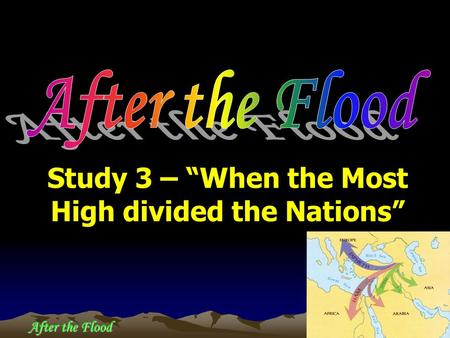 "After the Flood Study 3 – ""When the Most High divided the Nations"""