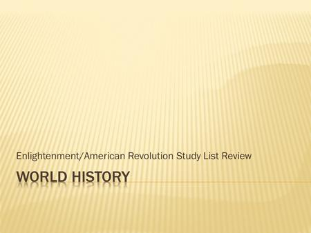 Enlightenment/American Revolution Study List Review.