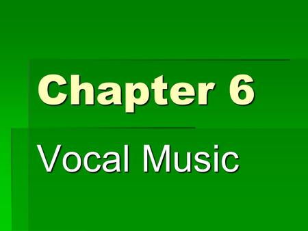Chapter 6 Vocal Music.
