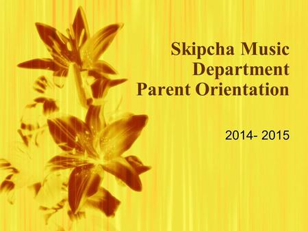 Skipcha Music Department Parent Orientation 2014- 2015.