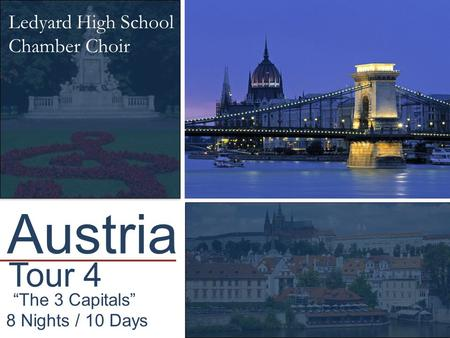 "Austria Tour 4 Ledyard High School Chamber Choir ""The 3 Capitals"""
