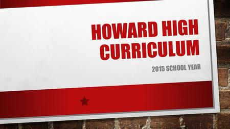 HOWARD HIGH CURRICULUM 2015 SCHOOL YEAR. AYUSA A Year in the USA – exchange student program Ms. Lindsey Spangler.