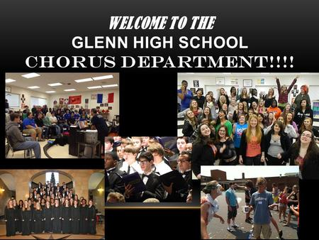 WELCOME to the Glenn High School CHORUS Department!!!!