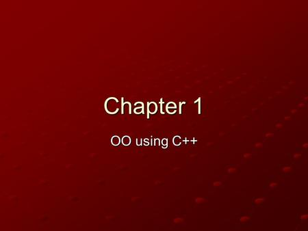 Chapter 1 OO using C++. Abstract Data Types Before we begin we should know how to accomplish the goal of the program We should know all the input and.