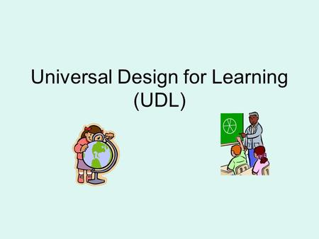Universal Design for Learning (UDL). UD in Architecture a movement of designing structures with all potential users in mind incorporated access features.