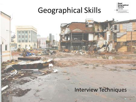 Geographical Skills Interview Techniques. What is an interview? An interview is a form of primary data collection that allows a researcher to pose questions.