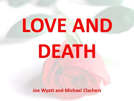 Joe Wyatt and Michael Clachers