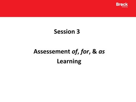Session 3 Assessement of, for, & as Learning. Phases of Assessment Diagnostic Formative Summative ----------------------------------------------- Assessment.