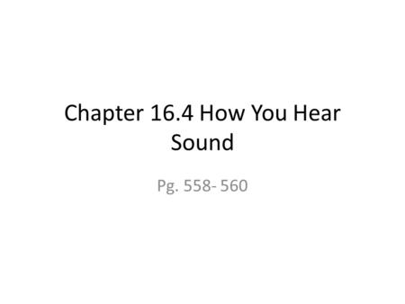 Chapter 16.4 How You Hear Sound