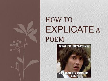 HOW TO EXPLICATE A POEM.