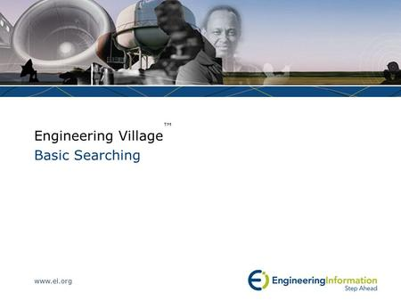 Www.ei.org Engineering Village ™ Basic Searching.