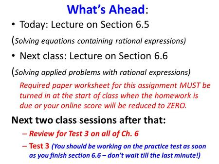 What's Ahead: Today: Lecture on Section 6.5