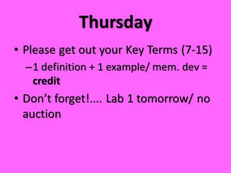 Thursday Please get out your Key Terms (7-15)