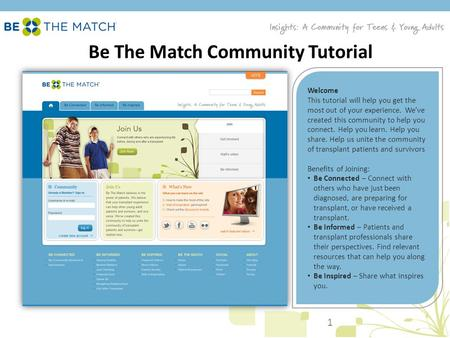 Be The Match Community Tutorial Welcome This tutorial will help you get the most out of your experience. We've created this community to help you connect.