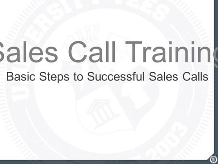 Sales Call Training Basic Steps to Successful Sales Calls.