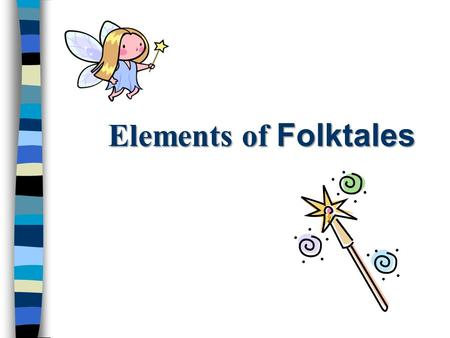 Elements of Folktales.