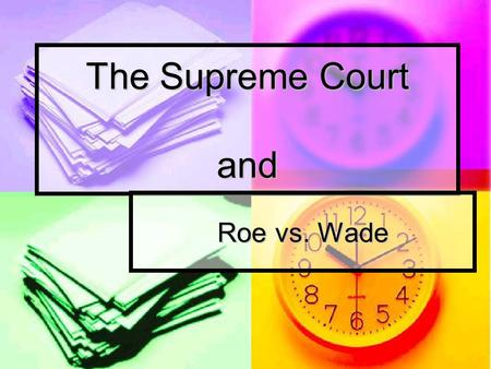 The Supreme Court and Roe vs. Wade. Initiating Questions What is Roe vs. Wade? What is Roe vs. Wade? Why is this case significant? Why is this case significant?