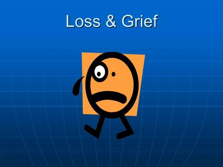 "Loss & Grief. List all the things that can be considered a ""loss"" (The loss spectrum) List all the things that can be considered a ""loss"" (The loss spectrum)"