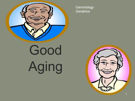 1 Good Aging Gerontology Geriatrics. 2 Lecture no. 12 Death & Dying By Dr. Hala Yehia.