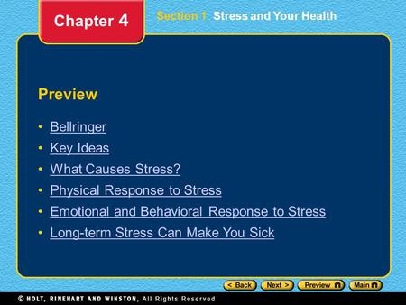 Section 1 Stress and Your Health Preview Bellringer Key Ideas What Causes Stress? Physical Response to Stress Emotional and Behavioral Response to Stress.